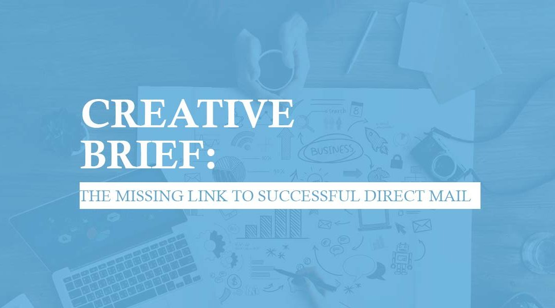Creative Brief – The Missing Link to Successful Direct Mail