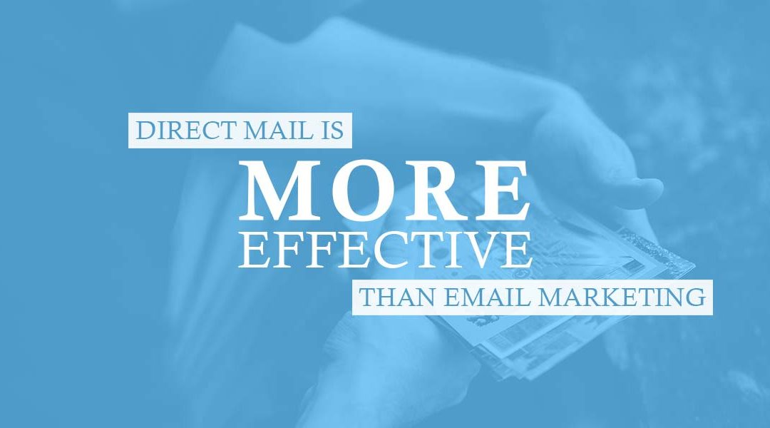 Direct Mail is More Effective than Email Marketing