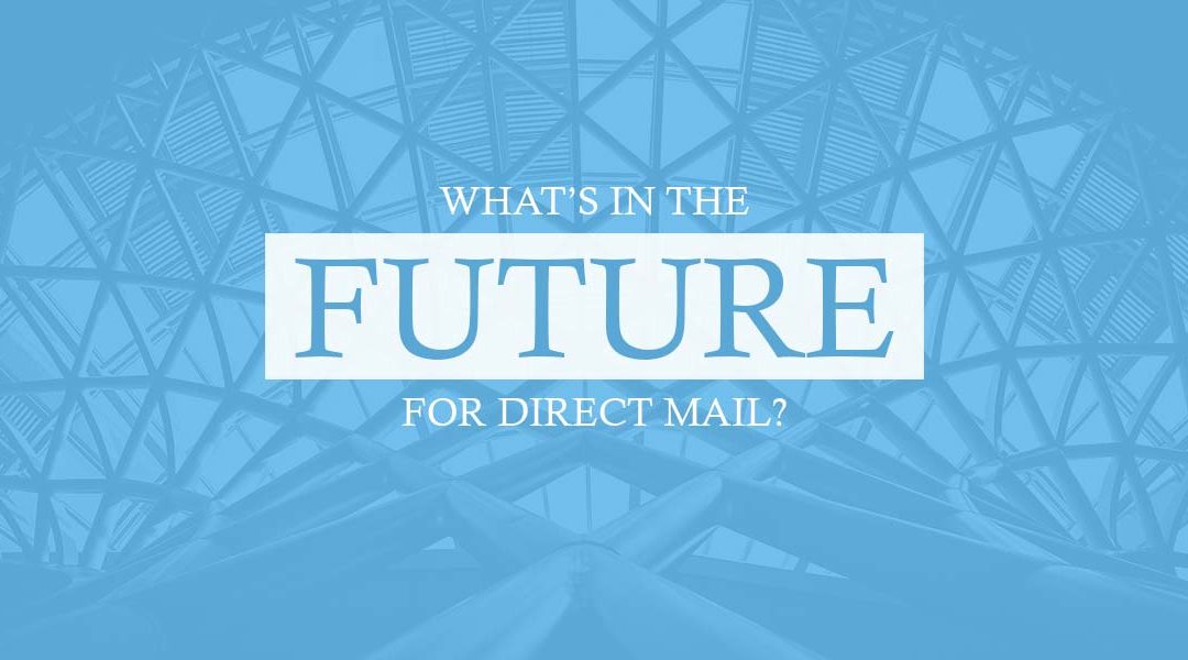 What's in the Future for Direct Mail?